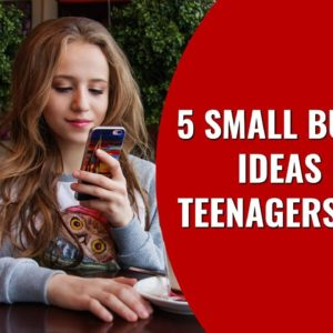 5 Small Business Ideas for Teenagers & Kids   Startup Business Ideas