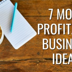 7 Most Profitable Business Ideas to Start Your Business in 2021