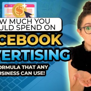 Facebook Ad Tips: How Much You Should Spend On Facebook Ads