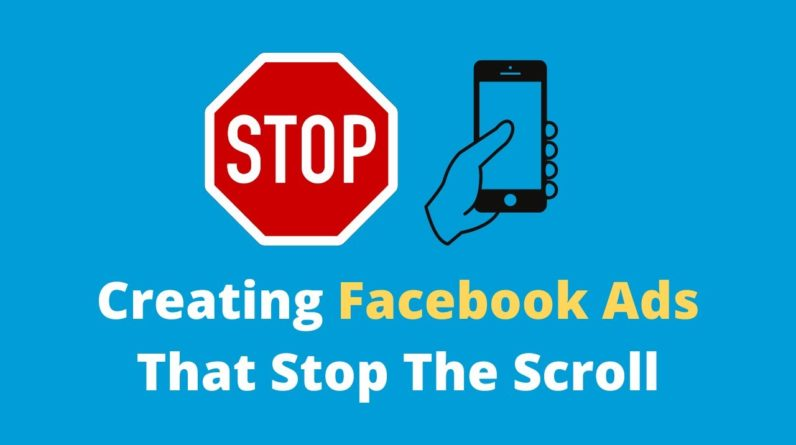 How Your Facebook Ads Can Stop the Scroll