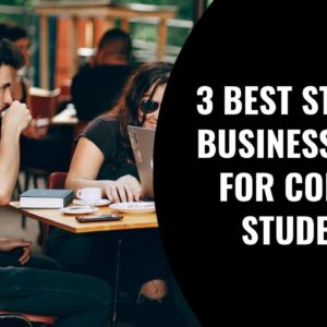 3 Best Startup Business Ideas for College Students in 2018   Startup Business Ideas